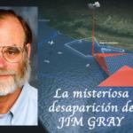 La desaparición misteriosa de Jim Gray , famoso científico brillante